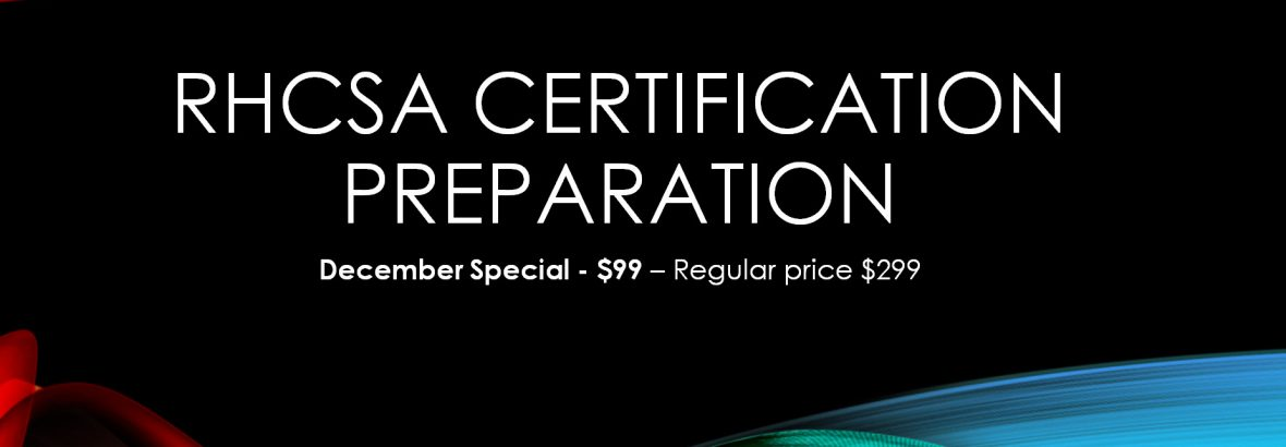 December Special – RHCSA Exam Prep $99